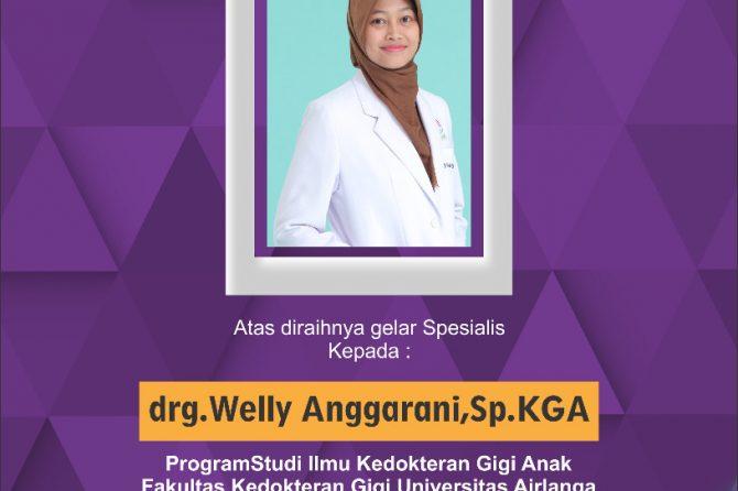 Selamat dan Sukses Kepada drg. Welly Anggraini, Sp.KGA